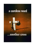 A Careless Word, Another Cross', 2nd World War Poster Giclee Print