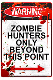Warning Zombie Hunters Only Beyond This Point Posters