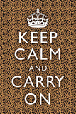 Keep Calm and Carry On Cheetah Prints