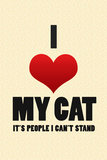 I Love My Cat It's People I Can't Stand Humor Prints