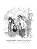 """Do you have a minute for a problem whose solution has eluded humanity sin…"" - New Yorker Cartoon Premium Giclee Print by Carolita Johnson"