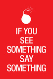 If You See Something Say Something Keep Calm Motivational Poster Art Print Prints