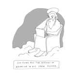 "God sits in a throne in heaven, with a laptop in his lap.  Title: ""God Fin… - New Yorker Cartoon Premium Giclee Print by Liana Finck"