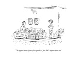 """I do support your right to free speech—I just don't support your tone."" - New Yorker Cartoon Premium Giclee Print by Barbara Smaller"