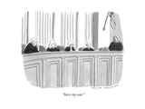 """Save my seat."" - New Yorker Cartoon Premium Giclee Print by Trevor Spaulding"