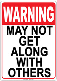Warning May Not Get Along With Others Tin Sign