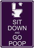 Sit Down And Go Poop Placa de lata