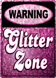 Warning Glitter Zone Tin Sign