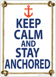 Keep Calm And Stay Anchored Tin Sign