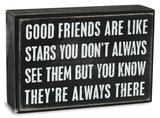 Good Friends Are Like Stars Box Sign Treskilt
