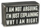 Not Arguing Box Sign Panneau en bois