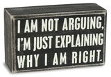 Not Arguing Box Sign Znak drewniany