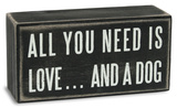 All You Need...Dog Box Sign Placa de madeira