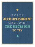 Accomplishment Prints by Maria Hernandez