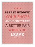 Remove your Shoes Posters av Meme Hernandez