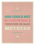 God and Mothers Poster by Maria Hernandez