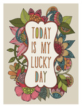 Today is My Lucky Day Plakater af Valentina Ramos