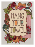 Hang Your Towel Posters by Valentina Ramos
