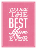 Best Mom Poster by Patricia Pino