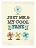 Cool Fans Posters by Patricia Pino