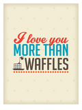 Love You More than Cat Waffles Posters by Patricia Pino