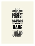Dare to Jump Prints