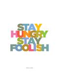 Stay Hungry, Stay Foolish (Steve Jobs) Reprodukcje autor Visual Philosophy