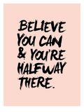 Believe You Can Plakater