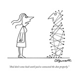 """And don't come back until you've connected the dots properly."" - New Yorker Cartoon Premium Giclee Print by Charles Barsotti"