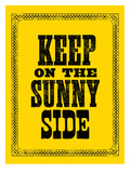 Keep on the Sunny Side Posters