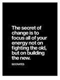 The Secret of Change (Socrates) Posters