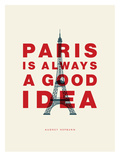 Paris is Always a Good Idea (Audrey Hepburn) Pósters