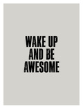 Wake up and Be Awesome Plakaty