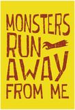 Monsters Run Away From Me Photo