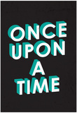 Once Upon A Time Prints
