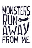 Monsters Run Away From Me Plastic Sign