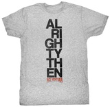 Ace Ventura - Alrighty Then T-shirts