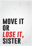 Move It Or Lose It, Sister Prints