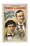 Be Forrester Presents Yorke and Adams in the Musical Comedy Success Bankers and Brokers Giclee Print