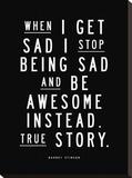 When I Get Sad (Barney Stinson) Impressão em tela esticada