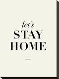 Let's Stay Home Impressão em tela esticada