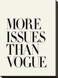 More Issues Than Vogue Impressão em tela esticada