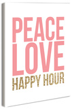 Peace Love Happy Hour Wood Sign
