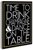 Time To Drink Champagne Wood Sign