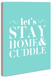 Let's Stay Home & Cuddle Wood Sign