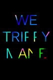 We Trippy Plastic Sign