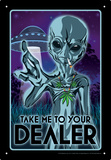 Take Me To Your Dealer Tin Sign Plaque en métal