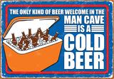Man Cave Cold Beer Tin Sign Plaque en métal