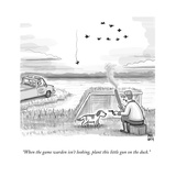 """When the game warden isn't looking, plant this little gun on the duck."" - New Yorker Cartoon Premium Giclee Print by Paul Noth"