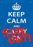 Keep Calm Stay Out Tin Sign Tin Sign